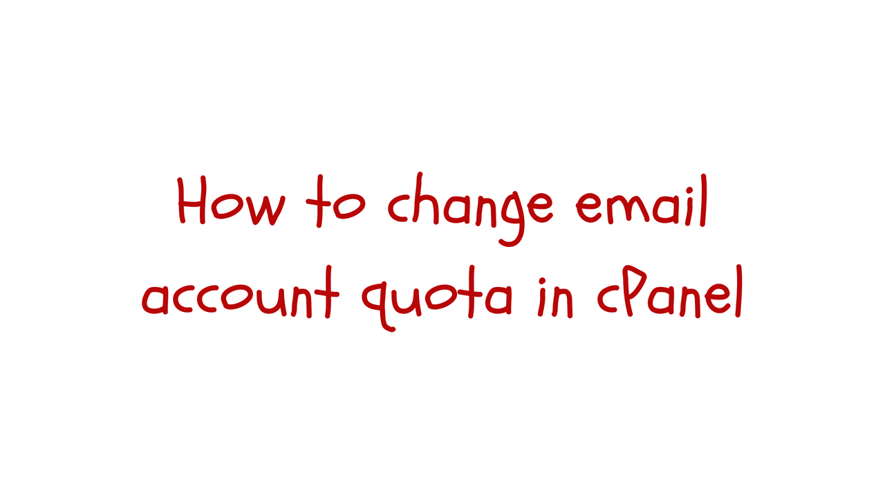 Change email quota in cPanel