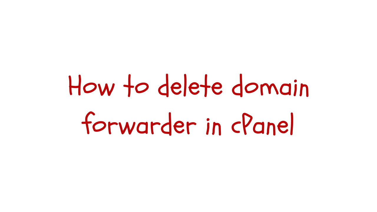 delete domain forwarder cPanel